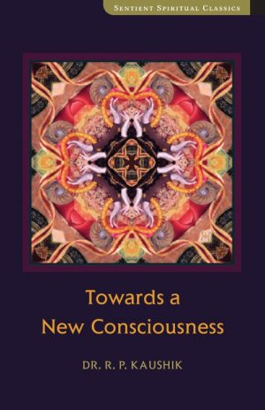 Towards a New Consciousness